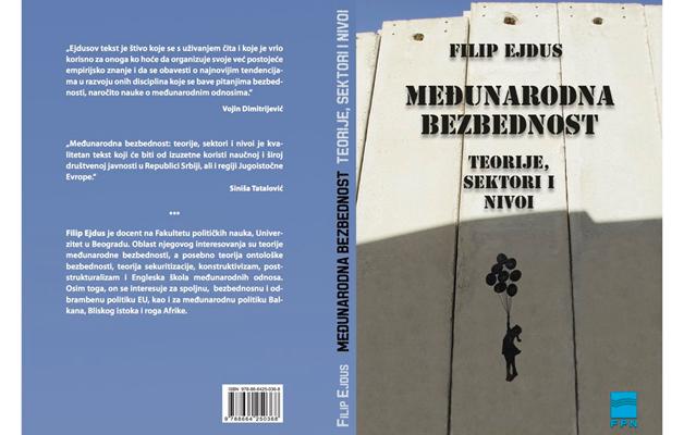 """Измењено и допуњено издање књиге др Филипа Ејдуса ,,Међународна безбедност: теорије, сектори и нивои"""""""