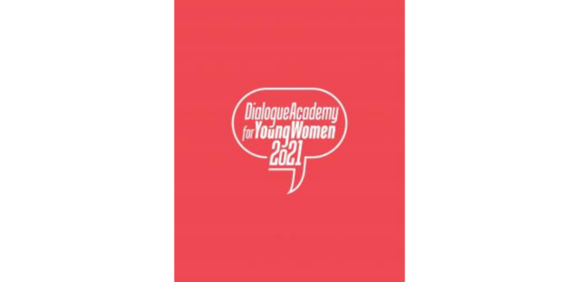 Call for Applications – Dialogue Academy for Young Women 2021